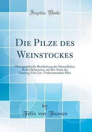 Bog, hardback Die Pilze Des Weinstockes af Felix Von Thumen