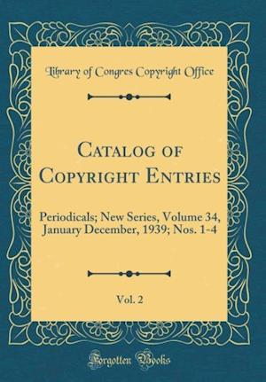 Bog, hardback Catalog of Copyright Entries, Vol. 2 af Library of Congres Copyright Office
