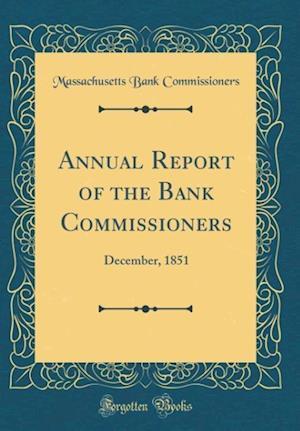 Bog, hardback Annual Report of the Bank Commissioners af Massachusetts Bank Commissioners