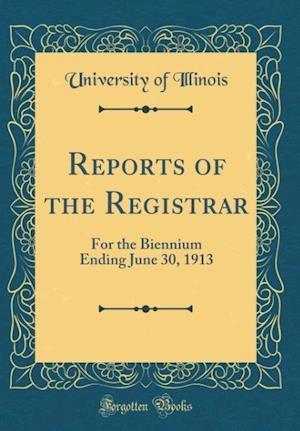 Bog, hardback Reports of the Registrar af University of Illinois