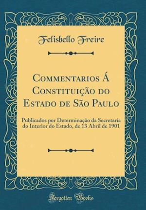 Bog, hardback Commentarios a Constituicao Do Estado de Sao Paulo af Felisbello Freire