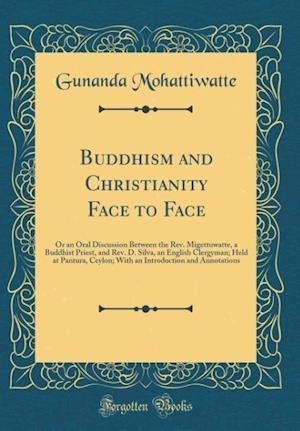 Bog, hardback Buddhism and Christianity Face to Face af Gunanda Mohattiwatte