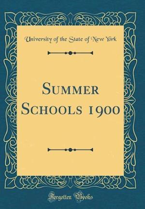 Bog, hardback Summer Schools 1900 (Classic Reprint) af University Of The State Of New York