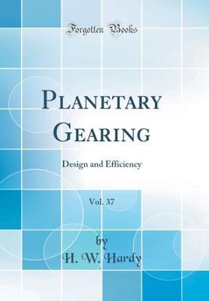 Bog, hardback Planetary Gearing, Vol. 37 af H. W. Hardy