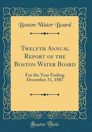 Bog, hardback Twelfth Annual Report of the Boston Water Board af Boston Water Board