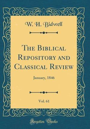 Bog, hardback The Biblical Repository and Classical Review, Vol. 61 af W. H. Bidwell