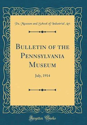 Bog, hardback Bulletin of the Pennsylvania Museum af Pa Museum and School of Industrial Art