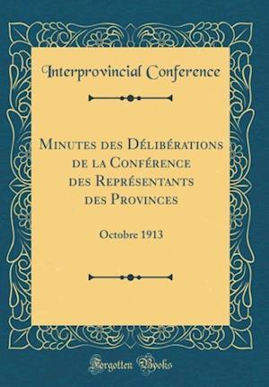Bog, hardback Minutes Des Deliberations de la Conference Des Representants Des Provinces af Interprovincial Conference