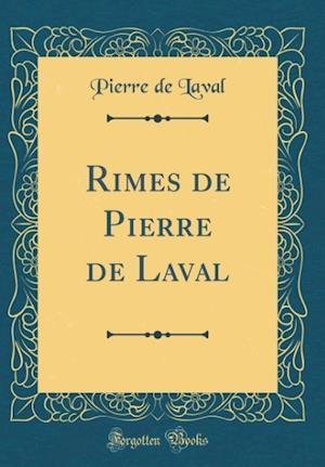 Bog, hardback Rimes de Pierre de Laval (Classic Reprint) af Pierre De Laval