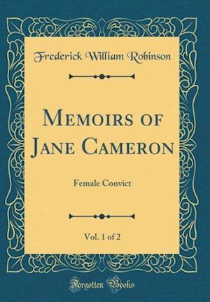 Bog, hardback Memoirs of Jane Cameron, Vol. 1 of 2 af Frederick William Robinson