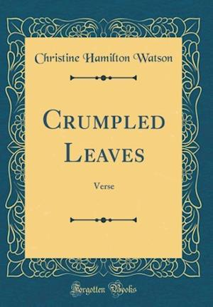 Bog, hardback Crumpled Leaves af Christine Hamilton Watson