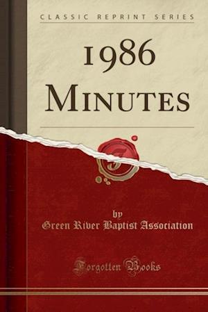Bog, paperback 1986 Minutes (Classic Reprint) af Green River Baptist Association