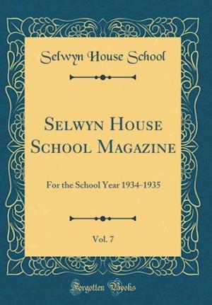 Bog, hardback Selwyn House School Magazine, Vol. 7 af Selwyn House School