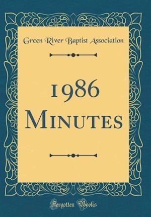 Bog, hardback 1986 Minutes (Classic Reprint) af Green River Baptist Association
