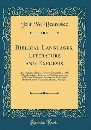 Bog, hardback Biblical Languages, Literature and Exegesis af John W. Beardslee