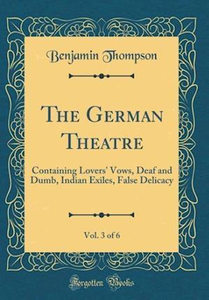 Bog, hardback The German Theatre, Vol. 3 of 6 af Benjamin Thompson