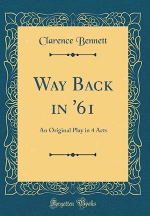 Bog, hardback Way Back in '61 af Clarence Bennett