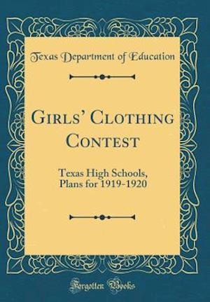 Bog, hardback Girls' Clothing Contest af Texas Department of Education