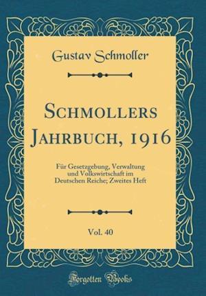 Bog, hardback Schmollers Jahrbuch, 1916, Vol. 40 af Gustav Schmoller