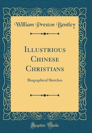 Bog, hardback Illustrious Chinese Christians af William Preston Bentley