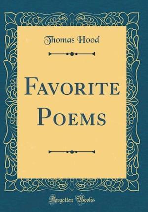 Bog, hardback Favorite Poems (Classic Reprint) af Thomas Hood