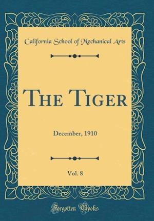 Bog, hardback The Tiger, Vol. 8 af California School of Mechanical Arts