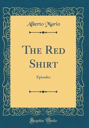 Bog, hardback The Red Shirt af Alberto Mario