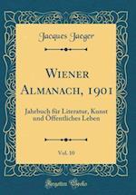 Wiener Almanach, 1901, Vol. 10 af Jacques Jaeger