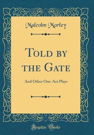 Bog, hardback Told by the Gate af Malcolm Morley