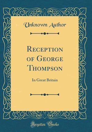 Bog, hardback Reception of George Thompson af Unknown Author
