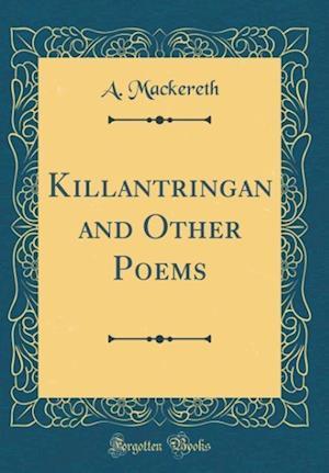 Bog, hardback Killantringan and Other Poems (Classic Reprint) af A. Mackereth