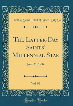 Bog, hardback The Latter-Day Saints' Millennial Star, Vol. 96 af Church Of Jesus Christ of Latter Ss