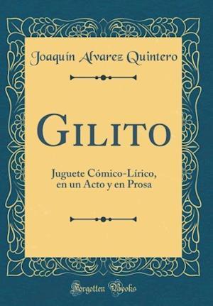Bog, hardback Gilito af Joaquin Alvarez Quintero