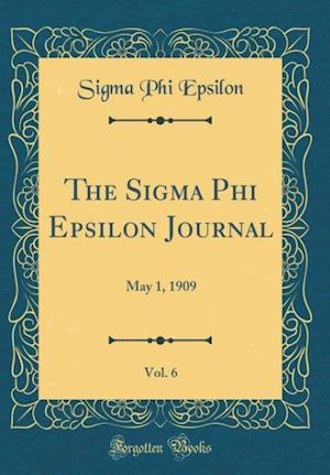 Bog, hardback The SIGMA Phi Epsilon Journal, Vol. 6 af Sigma Phi Epsilon