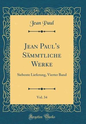 Bog, hardback Jean Paul's Sammtliche Werke, Vol. 34 af Jean Paul