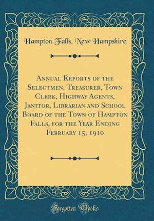 Bog, hardback Annual Reports of the Selectmen, Treasurer, Town Clerk, Highway Agents, Janitor, Librarian and School Board of the Town of Hampton Falls, for the Year af Hampton Falls New Hampshire