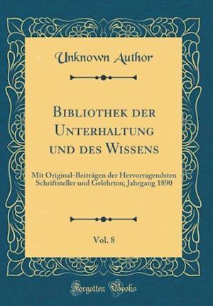 Bog, hardback Bibliothek Der Unterhaltung Und Des Wissens, Vol. 8 af Unknown Author