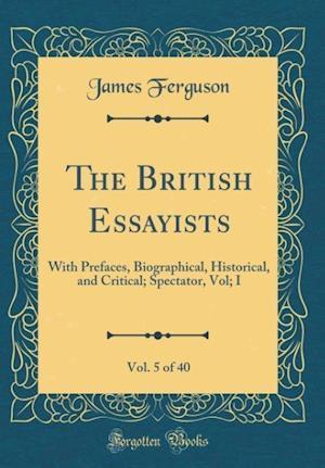 Bog, hardback The British Essayists, Vol. 5 of 40 af James Ferguson