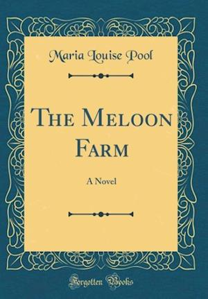 Bog, hardback The Meloon Farm af Maria Louise Pool