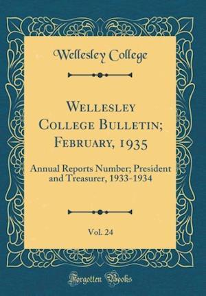Bog, hardback Wellesley College Bulletin; February, 1935, Vol. 24 af Wellesley College