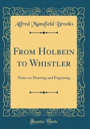 Bog, hardback From Holbein to Whistler af Alfred Mansfield Brooks