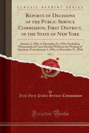 Bog, paperback Reports of Decisions of the Public Service Commission, First District, of the State of New York, Vol. 7 af New York Public Service Commission