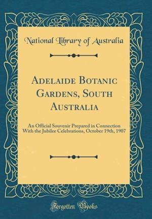 Bog, hardback Adelaide Botanic Gardens, South Australia af National Library of Australia