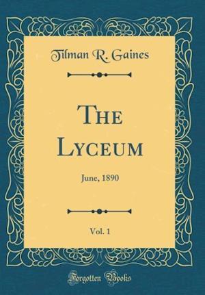 Bog, hardback The Lyceum, Vol. 1 af Tilman R. Gaines
