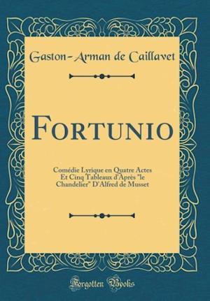 Bog, hardback Fortunio af Gaston-Arman De Caillavet