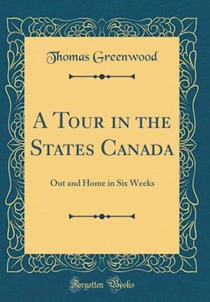 Bog, hardback A Tour in the States Canada af Thomas Greenwood