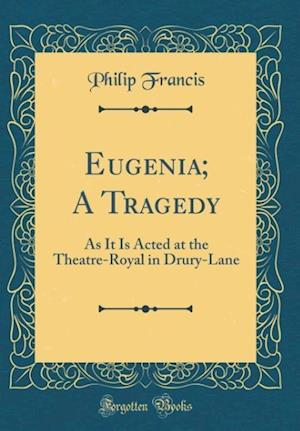 Bog, hardback Eugenia; A Tragedy af Philip Francis
