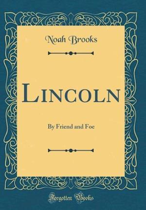 Bog, hardback Lincoln af Noah Brooks