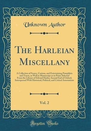 Bog, hardback The Harleian Miscellany, Vol. 2 af Unknown Author