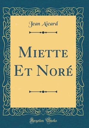 Bog, hardback Miette Et Nore (Classic Reprint) af Jean Aicard